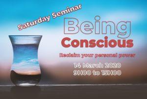 Saturday Seminar: Being Conscious - 14 March 2020 @ Futura House
